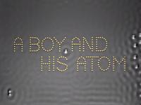 原子レベルで作られた世界最小のパラパラ漫画が出来た。少年と彼の原子。